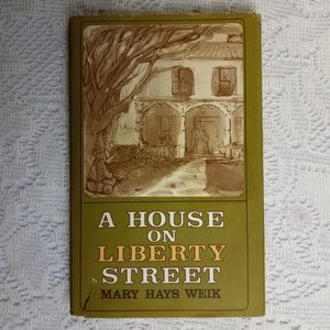 1972 A House on Liberty Street Mary Hays Weik 1st